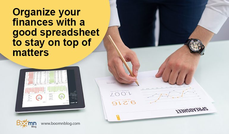 Organize Your Finances With A Good Spreadsheet To Stay On